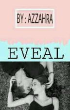 EVEAL by AzzahraZamayaaa