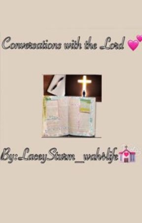 Conversations with the Lord  by LaceySturm_wah4life