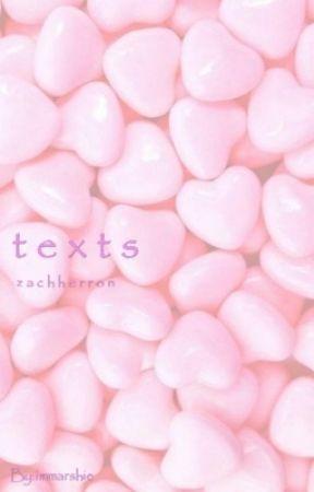 Texts   Zach Herron by MarshKookie