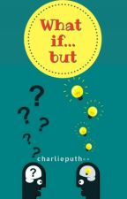 What if...  but by charlieputh--
