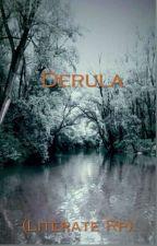 Derula(A Literate rp) by RogueVampireQueen101
