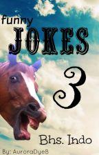 Funny Jokes 3 - Bhs. Indo by AuroraDyeB