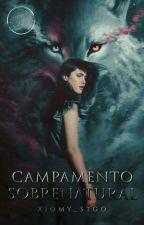 Campamento Sobrenatural *TERMINADA* by XIOMY_STGO