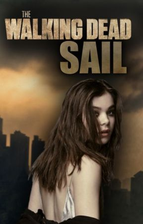 SAIL | The Walking Dead by oceanlilies