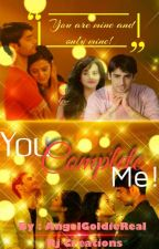 You Complete Me ( Two/Three Shots ) ( COMPLETED ) by AngelGoldieReal