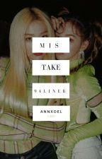 mistake | 94liner by annxoel