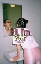 Hi, I'm fat. | 20 Words by Sadije