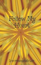 Follow My Heart by Icecreamaddictxo