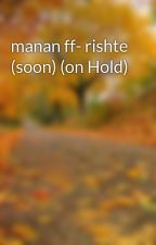 manan ff- rishte (soon) (on Hold)  by strawberrrrypie
