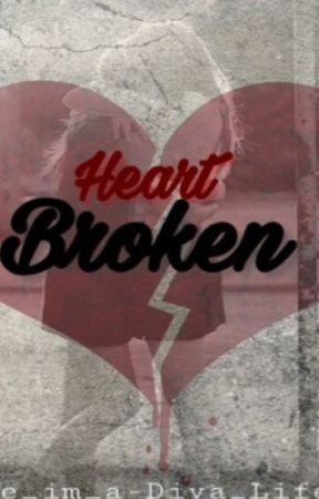 Heart broken. by The_Im_a_Diva_