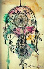 Dreams by GloriousBone