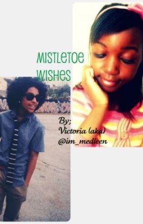 Mistletoe Wishes by im_medleen