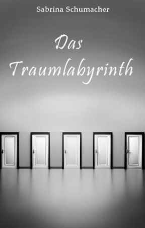 Das Traumlabyrinth by NancStory