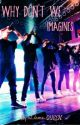 Why Don't We-Imagines by lil_lame_QUEEN