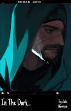 In the Dark ~ Gabriel Reyes x Male Reader by PanDaBear12300