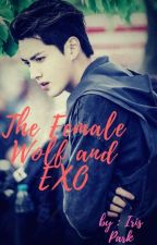 The Female Wolf and EXO (EXO fanfic) by Iris_61_CY