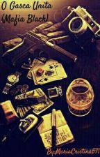 O Gaşcă Unită (Mafia Black) Vol 1,2 & 3 by MariaCristina571