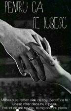 Pentru ca te iubesc by BlackHeart_5