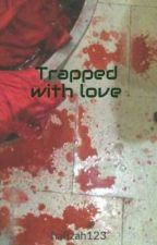 Trapped with love by hafizah-x