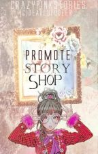 Promote Story Shop by crazypinkstories