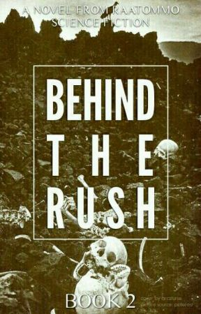 Behind The Rush (Behind The Wall Trilogy #2) by raatommo