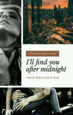Я найду тебя после полуночи 18+ by YkariBirs_KimViNam