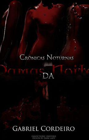Crônicas Noturnas - Damas da Noite by G_Costa17