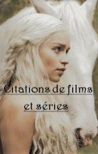 Citations de films et séries by docteurHQuinzel