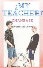 ¿my teacher?~chanbaek by ElCuernoDeLay7vv7