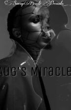 Aug's Miracle |August Alsina | by SavageBeauti