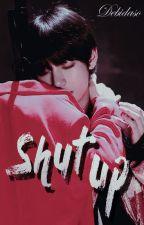Shut Up『Kim Tae Hyung』 by Debidaso
