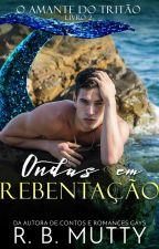 Ondas em Rebentação (OAdT Livro 2) by RBPlushie