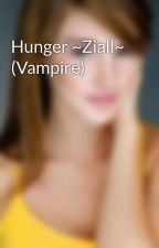 Hunger ~Ziall~ (Vampire) by Jiallsmile