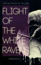 The Bad Book of Villainy - Flight of the White Ravens by Weenstruck