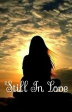 Still In Love by ElPoderDelAmor