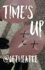 Time's Up by KitKatRGL