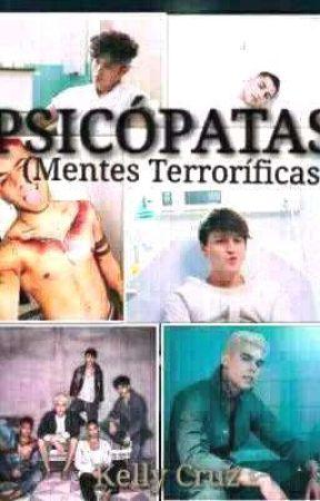 PSICOPATAS (MENTES TERRORIFICAS) by SoleedCruz