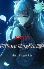 [BHTT][ Xuyên Không] U Lam Truyền Kỳ  by Jinbalyoh