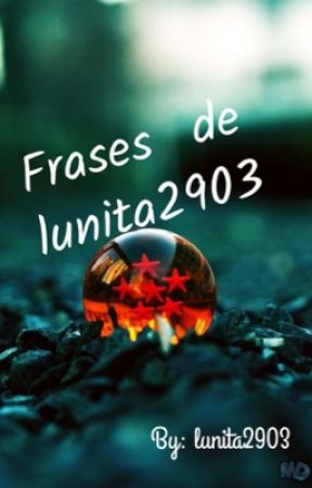 FRASES de @lunita2903 by lunita2903