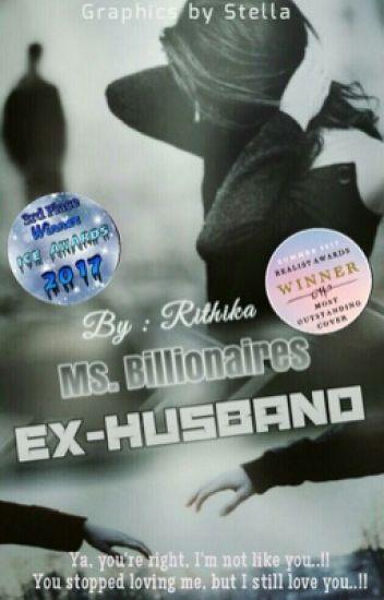 Ms. Billionaires Ex-husband {Complete} #TheAnnualWriterAward #teawards #TFA2017