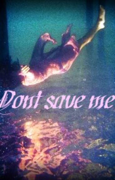 Don't Save Me
