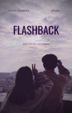 [2] FLASHBACK ✔️ by Asyifashi