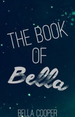 The Book of Bella by BellaCooper1