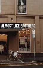 almost like brothers ; muke ; bardzo wolno pisane by luekey