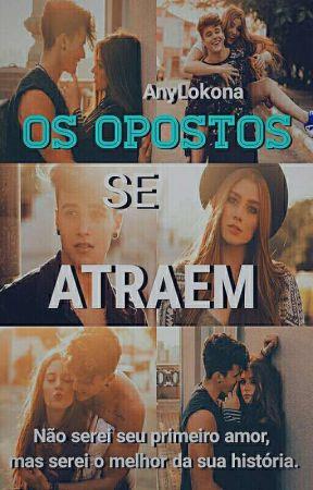 Os Opostos Se Atraem  by AnyLokona