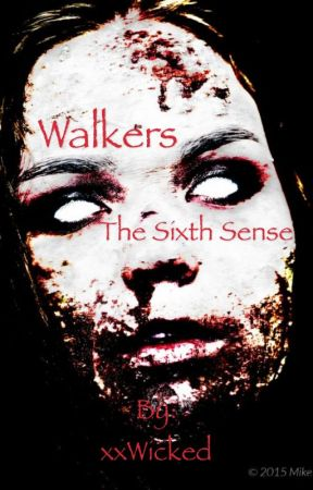 Walkers : The Sixth Sense (SEASON 1/BOOK 1) by xxWicked