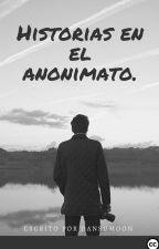 Historias en el anonimato by Dansumoon