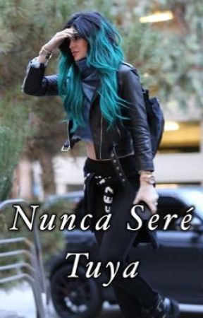 ¡Nunca Seré Tuya! by MissGarciia