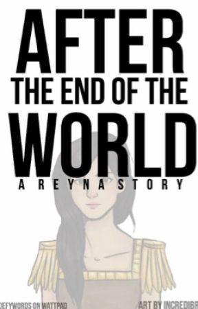 After the End of the World: A Reyna Story by defywords