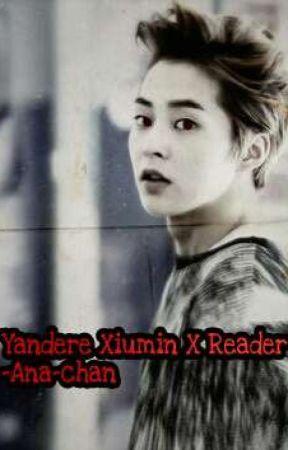 Yandere Xiumin X Reader [Oneshot] by AnastasiaPolyAnime